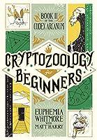 Cryptozoology for Beginners (Codex Arcanum Book 2)