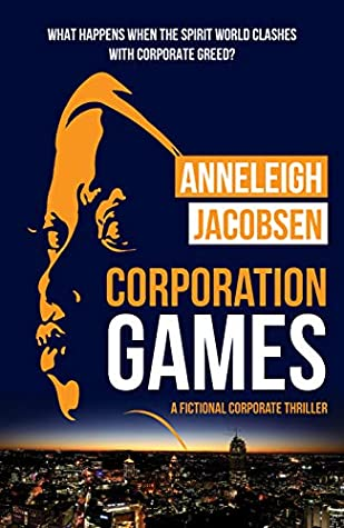 Corporation Games by Anneleigh Jacobsen