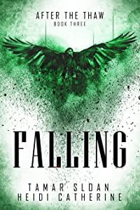 Falling: After the Thaw (The Thaw Chronicles, #3)