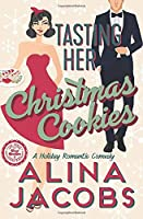 Tasting Her Christmas Cookies: A Holiday Romantic Comedy