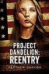 Project Dandelion: Reentry
