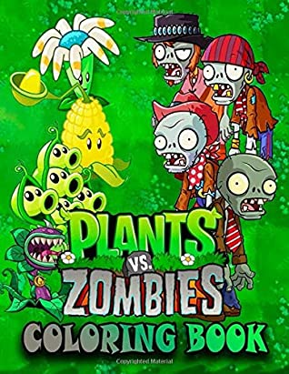 Plants Vs Zombies Coloring Book Great Coloring Pages For Kids Ages 3 8 By Hello Books