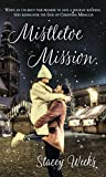 Mistletoe Mission (Christmas Holiday Extravaganza)