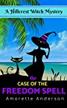 The Case of the Freedom Spell (Hillcrest Witch Mysteries #12)
