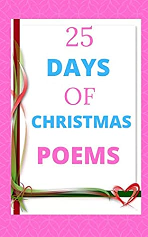 25 Days Of Christmas Poems: Poems and