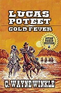 Gold Fever (Gunfighter Lucas Poteet #1)