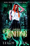 Igniting (Woodsong Academy, #1)