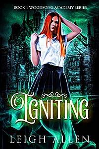 Igniting (Woodsong Academy, #1)