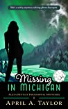 Missing in Michigan (Alexa Bentley Paranormal Mysteries #1)