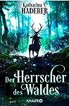 Der Herrscher des Waldes (Black Alchemy #3)