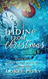 Hiding from Christmas: A Holiday Time-travel Romance (Christmas Holiday Extravaganza)