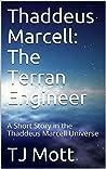 Thaddeus Marcell: The Terran Engineer