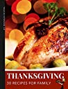 Thanksgiving Recipes: 30 recipes for family