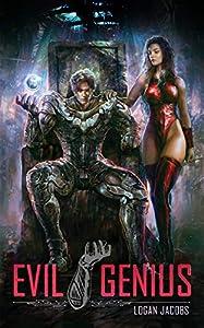 Evil Genius: Becoming the Apex Supervillain (Evil Genius, #1)