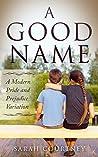 A Good Name: A Modern Pride and Prejudice Variation