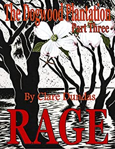 Rage (The Dogwood Plantation #3)