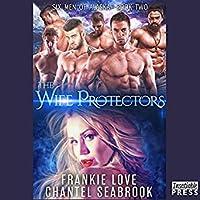 The Wife Protectors: Giles (Six Men of Alaska, #2)