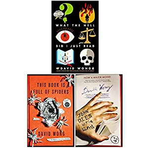 David Wong John Dies at the End 3 Books Collection Set (What the Hell Did I Just Read, This Book Is Full Of Spiders, John Dies at the End)