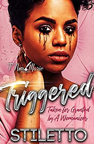 Triggered: Taken for Granted by A Womanizer