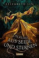 Ein Kleid aus Seide und Sternen (The Blood of Stars, #1)