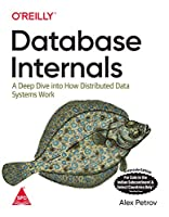 Database Internals: A Deep Dive into How Distributed Data Systems Work