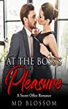 At The Boss's Pleasure: A Contemporary Billionaire Romance (Book 1): Sleeping With My Boss
