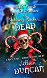 All I Want for Christmas is Johnny Rocker Dead (Christmas Holiday Extravaganza)