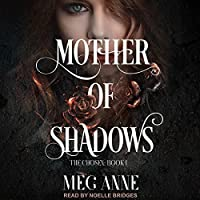 Mother of Shadows (The Chosen, #1)