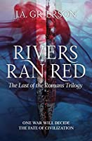 Rivers Ran Red: The Last of the Romans trilogy