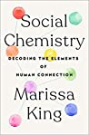 Social Chemistry: Decoding the Elements of Human Connection