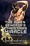 The Alien Reindeer's Christmas Miracle (A Winter Starr, #12)