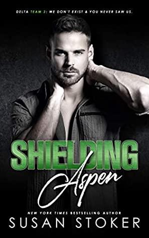 Shielding Aspen (Delta Team Two, #3)