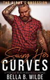 Saving Her Curves (The Alpha's Obsession Book 3)