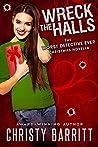 Wreck the Halls by Christy Barritt