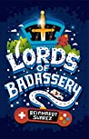 Lords of Badassery (The Yellowstone Series Book 1)