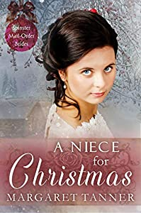 A Niece for Christmas (Spinster Mail Order Brides #10)