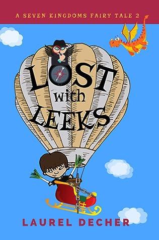Lost With Leeks by Laurel Decher