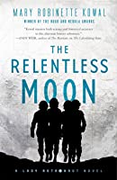 The Relentless Moon (Lady Astronaut #3)