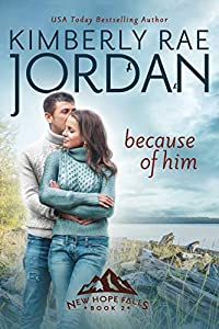Because of Him (New Hope Falls, #2)