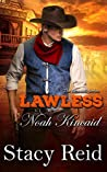 Lawless: Noah Kincaid (The Kincaids #3)