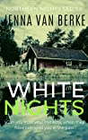 White Nights: A Small Town Romantic Suspense (Northern Nights Series, #1)