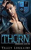 THORN: A High School Bully Romance (Rosewood Book 1)