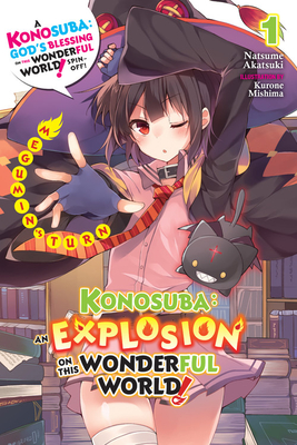 Konosuba An Explosion On This Wonderful World Vol 1 Light Novel Megumin S Turn Konosuba An Explosion On This Wonderful World By Natsume Akatsuki