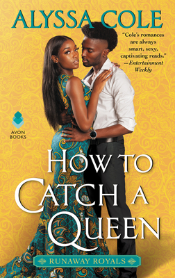 How to Catch a Queen (Runaway Royals, #1)