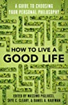 How to Live a Good Life by Massimo Pigliucci