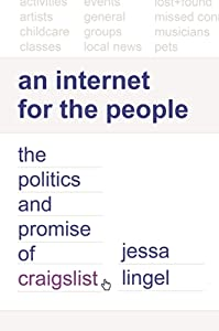 An Internet for the People: The Politics and Promise of Craigslist
