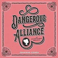 Dangerous Alliance: An Austentacious Romance Lib/E: An Austentacious Romance