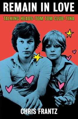 Remain in Love: Talking Heads, Tom Tom Club, Tina
