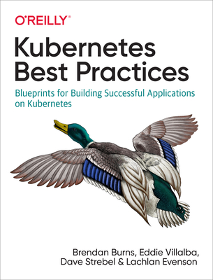 Kubernetes Best Practices by Brendan Burns