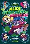Alice, Secret Agent of Wonderland: A Graphic Novel